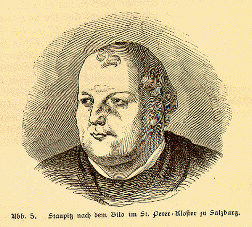 Johann von Staupitz, an Augustinian and then a Benedictine